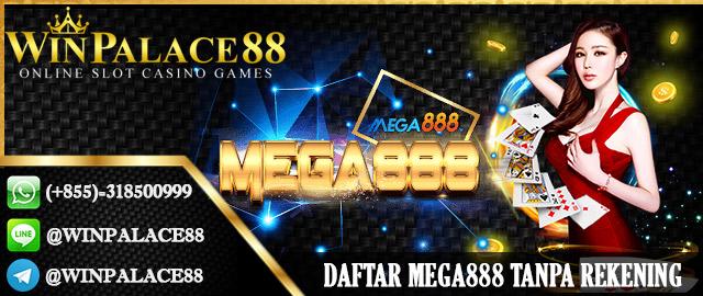 Daftar Mega888 Tanpa Rekening